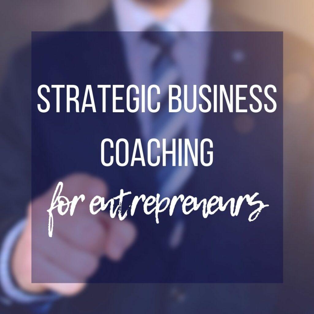 strategic business coaching, business improvement, business coaching, coaching, life coaching, improve business, improve my business, business goals