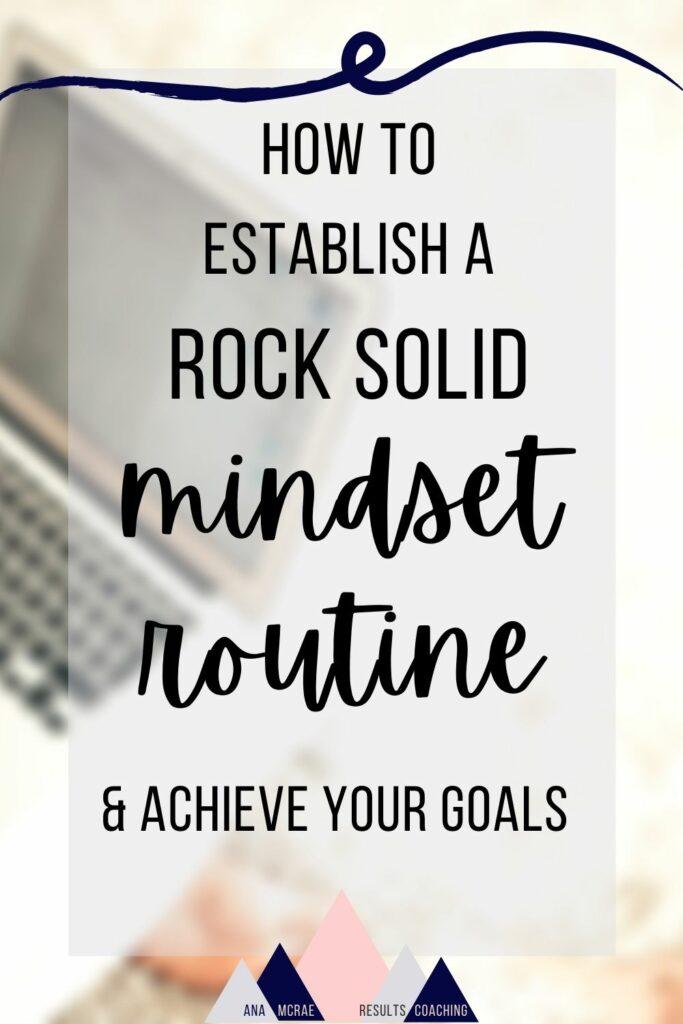mindset routine, mindset practice, how to start a mindset routine for business success, business growth, scale your side hustle, solopreneur, entrepreneur