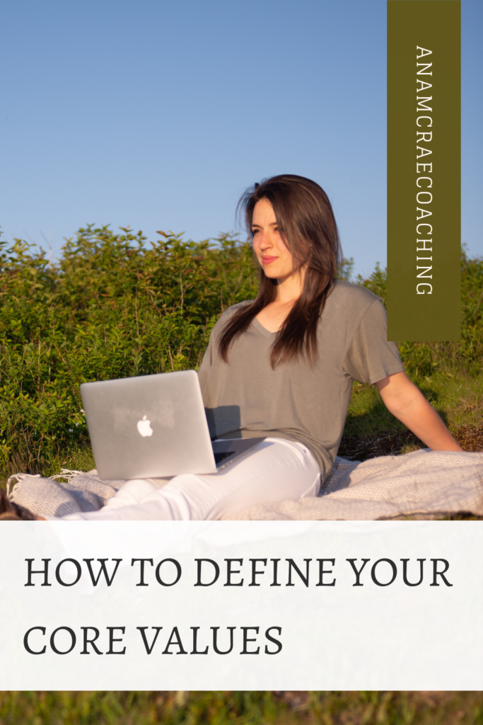 how to define your core values, what are core values, how to figure out your values, how to figure out your personal core values, what are personal values, how to live life in alignment with your values, how to live your values, life and business coach, life purpose coach, success coach, entrepreneur coach, CEO coach, mindset coach